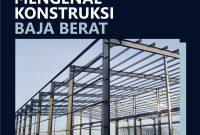 Mengenal Konstruksi Baja Berat